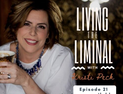 Living the Liminal: Episode 21 – Surrendering Your Feelings